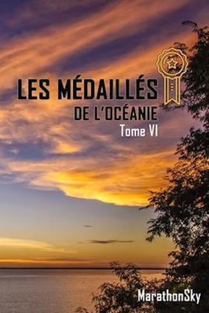Les Médaillés de l'Océanie - Tome VI