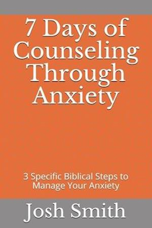 7 Days of Counseling Through Anxiety