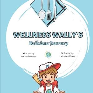 Wellness Wally's Delicious Journey