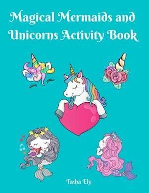 Magical Mermaid and Unicorn Activity Book