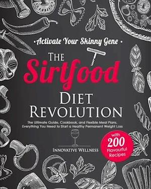 The Sirtfood Diet Revolution - Activate Your Skinny Gene