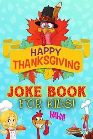 Happy Thanksgiving Joke Book For Kids