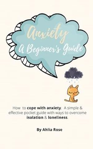 Anxiety A Beginner's Guide