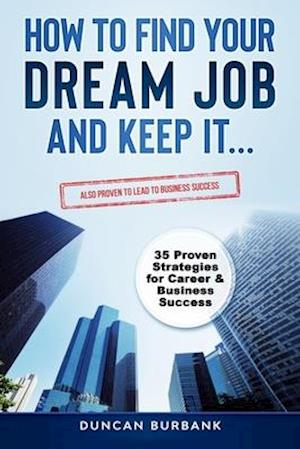How to Find Your Dream Job and Keep it