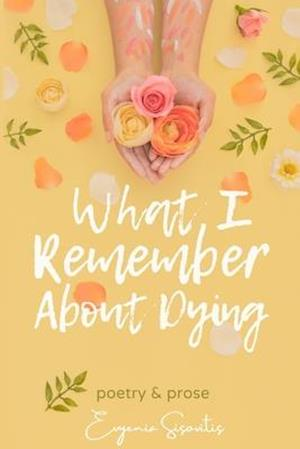 What I Remember About Dying