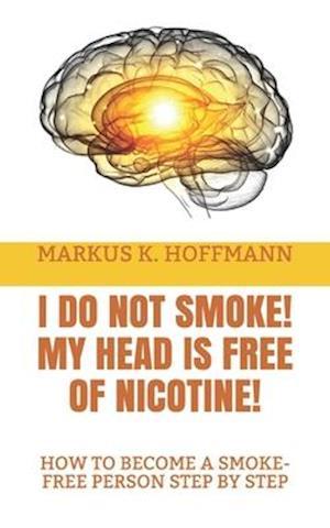 I Do Not Smoke! My Head Is Free of Nicotine!