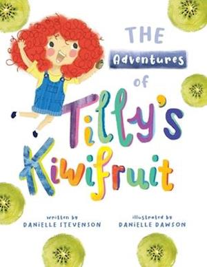 The Adventures of Tilly's Kiwifruit