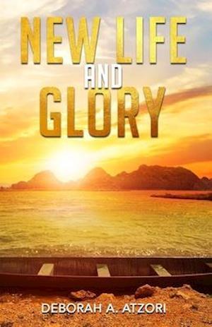 New Life And Glory