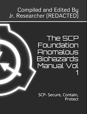 The SCP Foundation Anomalous Biohazards Manual Vol 1