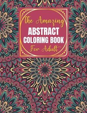 The Amazing Abstract Coloring Book For Adult