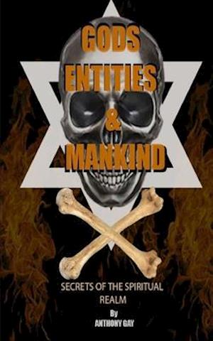 Gods Entities and Mankind