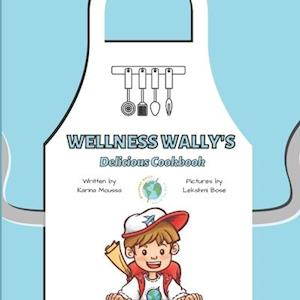 Wellness Wally's Delicious Cookbook