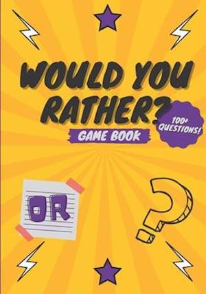 Would You Rather? Game Book