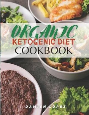Organic Ketogenic Cookbook