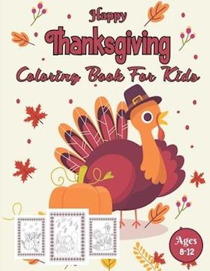 Happy Thanksgiving Coloring Book For Kids Ages 8-12