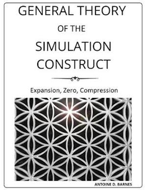 General Theory Of The Simulation Construct