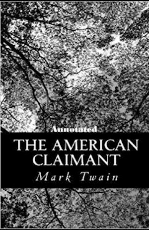The American Claimant Annotated