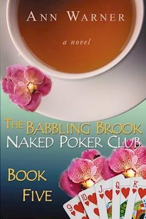Få The Babbling Brook Naked Poker Club - Book Five af Ann