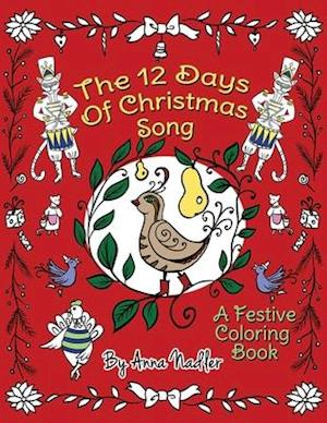 The 12 Days of Christmas Song: A Festive Coloring Book for Kids and Adults