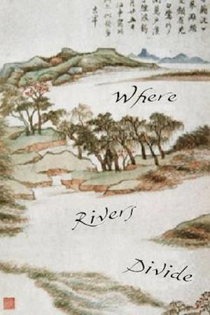 Where Rivers Divide