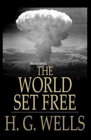 The World Set Free Illustrated