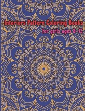 Interiors pattern coloring books for girls ages 8-12