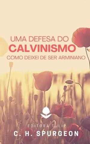Uma Defesa do Calvinismo