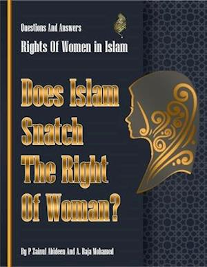 Does Islam Snatch The Rights Of Woman? (Rights of Women in islam)