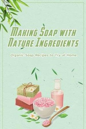 Making Soap with Nature Ingredients