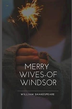 The Merry Wives of Windsor Annotated