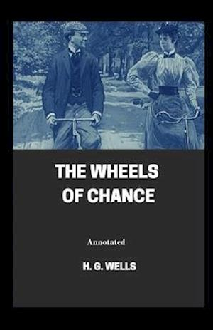 The Wheels of Chance Annotated