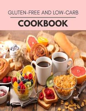 Gluten-free And Low-carb Cookbook