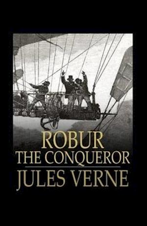 Robur the Conqueror Annotated