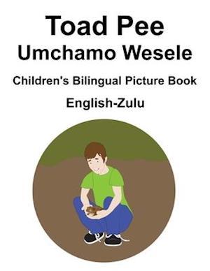 English-Zulu Toad Pee/Umchamo Wesele Children's Bilingual Picture Book