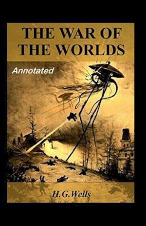 The War of the Worlds Annotated