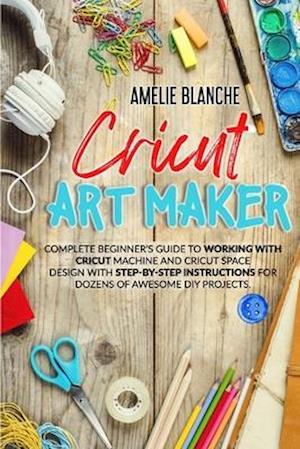Cricut Art Maker