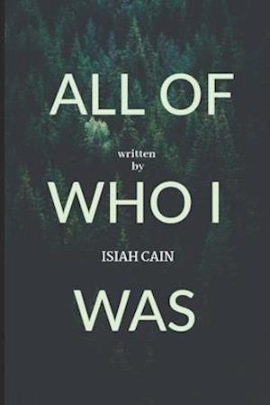 All of Who I Was