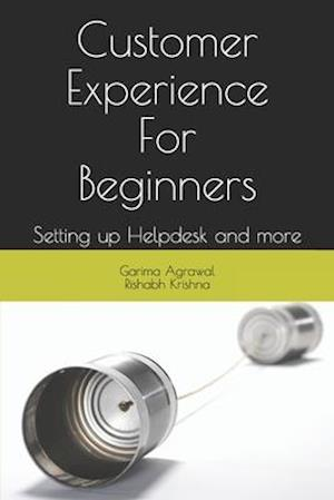 Customer Experience For Beginners