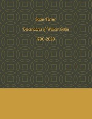 Sabin-Ferrier Descendants of William Sabin 1700-2020