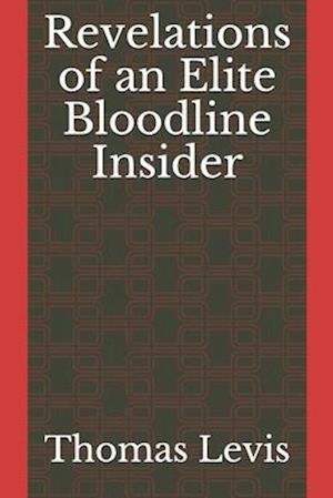 Revelations of an Elite Bloodline Insider