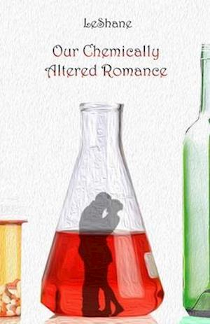 Our Chemically Altered Romance