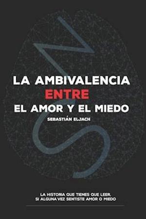 La ambivalencia entre el amor y el miedo