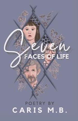 Seven Faces of Life