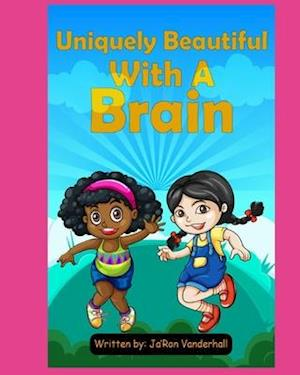 """Uniquely Beautiful with a Brain"""
