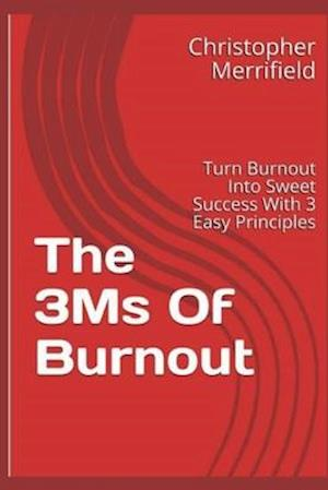 The 3Ms Of Burnout