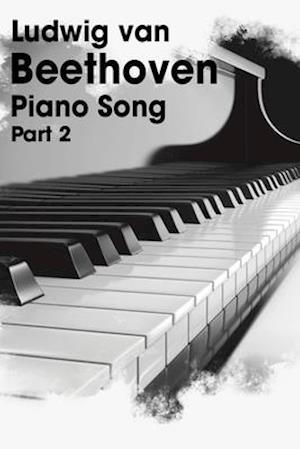 Ludwig Van Beethoven - Piano Song part 2