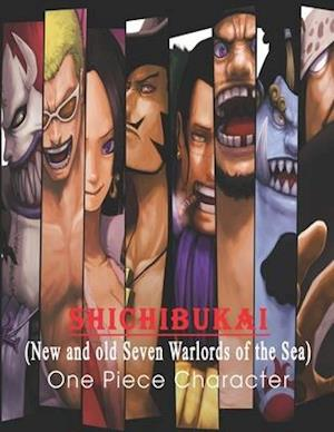 SHICHIBUKAI ( New and old Seven Warlords of the Sea )