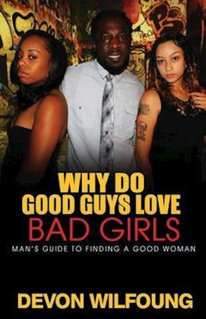 Få Why Do Good Guys Love Bad Girls af Devon Wilfoung som