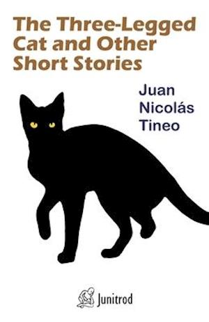 The Three-Legged Cat and Other Short Stories