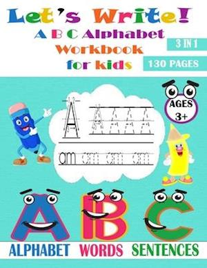 Let's Write! A B C Alphabet Workbook for kids